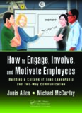 How to engage, involve, and motivate employees : building a culture of lean leadership with two-way