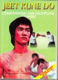 Jeet Kune Do: Conditioning And Grappling Methods