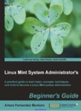 Linux Mint System Administrator's: A practical guide to learn basic concepts, techniques, and tools to become a Linux Mint system administrator