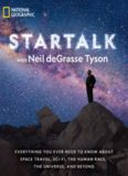 StarTalk: Everything You Ever Need to Know About Space Travel, Sci-Fi, the Human Race, the Universe