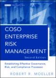 COSO Enterprise Risk Management: Establishing Effective Governance, Risk, and Compliance Processes