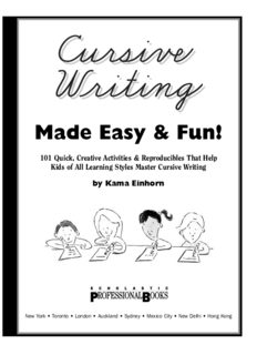 Cursive Writing Made Easy & Fun! 101 Quick, Creative Activities & Reproducibles That Help Kids of All Learning Styles Master Cursive Writing (Grades 2-5)