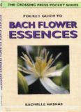 Pocket Guide to Bach Flower Essences (Crossing Press Pocket Guides)