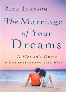 The marriage of your dreams : a woman's guide to understanding her man