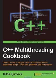 C++ Multithreading Cookbook: Over 60 recipes to help you create ultra-fast multithreaded applications using C++ with rules, guidelines, and best practices