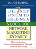 TYING THE 7-STEPS TOGETHER TO BUILD YOUR NETWORK MARKETING DYNASTY The
