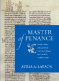 Master of penance : Gratian and the development of penitential thought and law in the twelfth