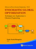 Stochastic Global Optimization Techniques and Applications in Chemical Engineering: Techniques and Applications in Chemical Engineering, With CD-ROM (Advances in Process Systems Engineering)