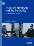 Theodore Sorensen and the Kennedys: A Life of Public Service