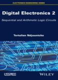 Digital Electronics, Volume 2: Sequential and Arithmetic Logic Circuits
