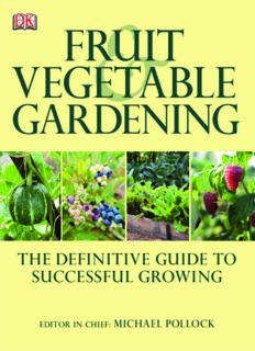 Fruit & Vegetable Gardening; The Definitive Guide to Successful Growing - Dk Publishing