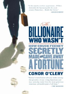 The Billionaire Who Wasn't: How Chuck Feeney Secretly Made and Gave Away a Fortune