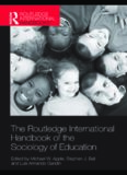 The Routledge International Handbook of the Sociology of Education (Routledge International