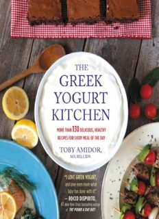 The Greek Yogurt Kitchen  More Than 130 Delicious, Healthy Recipes for Every Meal of the Day