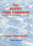 The Soviet High Command: a Military-political History, 1918-1941: A Military Political History, 1918-1941 (Soviet Russian) Military Experience Series
