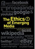 The ethics of emerging media : information, social norms, and new media technology