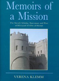 Memoirs of a Mission: The Ismaili Scholar, Statesman and Poet, al-Mu'yyad fi'l Din al-Shirazi (Ismaili Heritage)