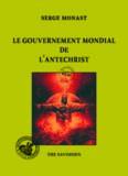Monast Serge - Le gouvernement mondial de l'antéchrist.pdf