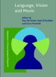 Language, Vision, and Music: Selected Papers from the 8th International Workshop on the Cognitive Science of Natural Language Processing, Galway, Ireland 1999 (Advances in Consciousness Research)