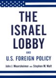 The Israel Lobby and U.S. Foreign Policy (Farrar, Straus and Giroux, 2007)