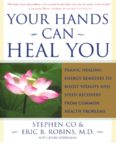 Your Hands Can Heal You: Pranic Healing Energy Remedies to Boost Vitality and Speed Recovery from