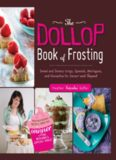 The dollop book of frosting : sweet and savory icings, spreads, meringues, and ganaches for dessert
