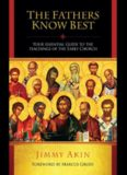 The Fathers Know Best - Teachings of the Early Church