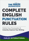 Complete English Punctuation Rules: Perfect Your Punctuation and Instantly Improve Your Writing