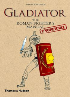 Gladiator : the Roman fighter's (unofficial) manual