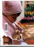 Bebe crochet  20 Modeles crochetes a la main pour les bebes de 0 a 24 mois