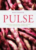 Pulse : truly modern recipes for beans, chickpeas and lentils, to tempt meat-eaters and vegetarians