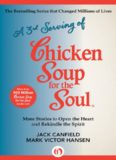 3rd Serving of Chicken Soup for the Soul. More Stories to Open the Heart and Rekindle the Spirit