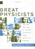 Great Physicists: The Life and Times of Leading Physicists from Galileo to Hawking