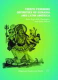 Fierce Feminine Divinities of Eurasia and Latin America: Baba Yaga, Kālī, Pombagira, and Santa