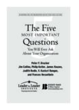 The Five Most Important Questions You Will Ever Ask About Your Organization (J-B Leader to Leader Institute PF Drucker Foundation)