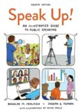 Speak Up! An Illustrated Guide to Public Speaking - 4th Edition