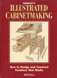 Illustrated Cabinetmaking - How to Design and Construct Furniture That Works