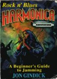 Rock N' Blues Harmonica: A Beginner's Guide to Jamming