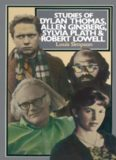Studies of Dylan Thomas, Allen Ginsberg, Sylvia Plath and Robert Lowell