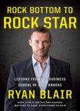 From Rock Bottom To Rock Star: Lessons From The Business School of Hard Knocks