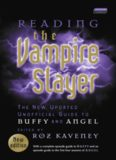 Reading the Vampire Slayer: The Complete, Unofficial Guide to 'Buffy' and 'Angel' (Reading