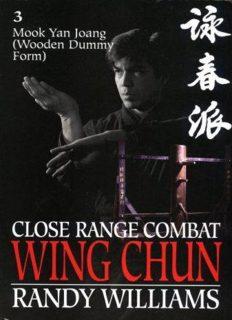 Randy Williams' 'Close Range Combat Wing Chun [Volume 3 {Mook Yan Joang (Wooden Dummy Form)}]'