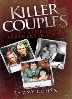 Killer Couples. True Stories of Partners In Crime, Including Fred West & Rose West