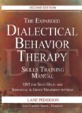 The Expanded Dialectical Behavior Therapy Skills Training Manual: DBT for Self-Help and Individual