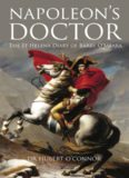Napoleon's Doctor: The St Helena Diary of Barry O'Meara