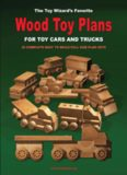 The Toy Wizard's Favorite Wood Toy Plans for Toy Cars and Trucks