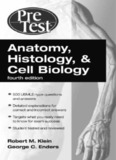 Anatomy, Histology, & Cell Biology: PreTest Self-Assessment &amp