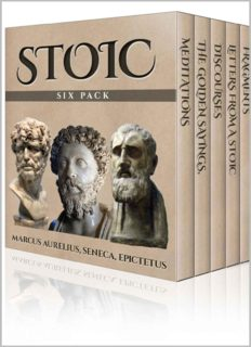 Stoic Six Pack: Meditations of Marcus Aurelius, Golden Sayings, Fragments and Discourses of Epictetus, Letters From A Stoic and The Enchiridion