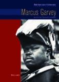Marcus Garvey: Black Nationalist Leader (Black Americans of Achievement)