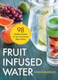 Fruit infused water : 98 delicious recipes for your fruit infuser water pitcher